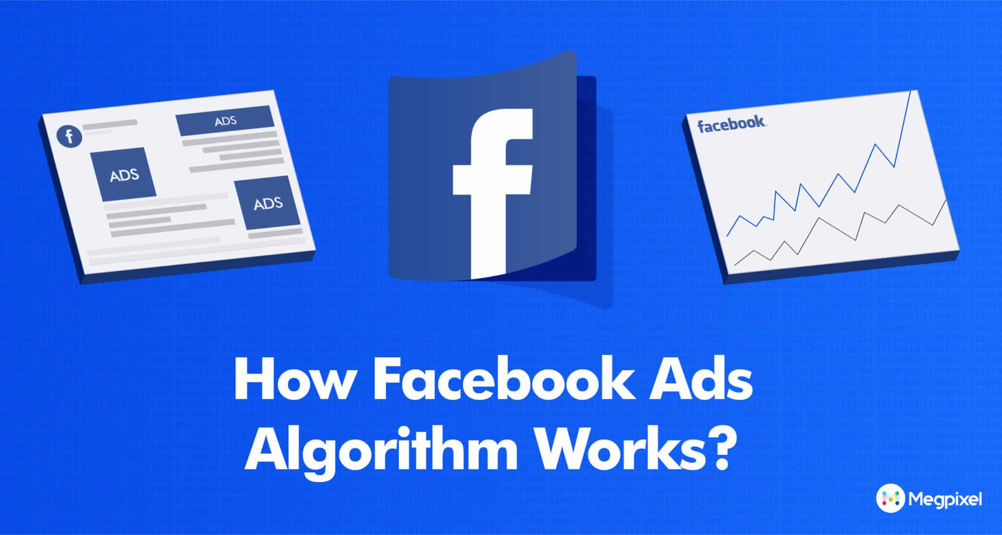 How FB Ads Algorithm Work? [Decrypted]