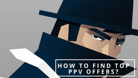 How to Find Top PPV offers using Reverse Engineering