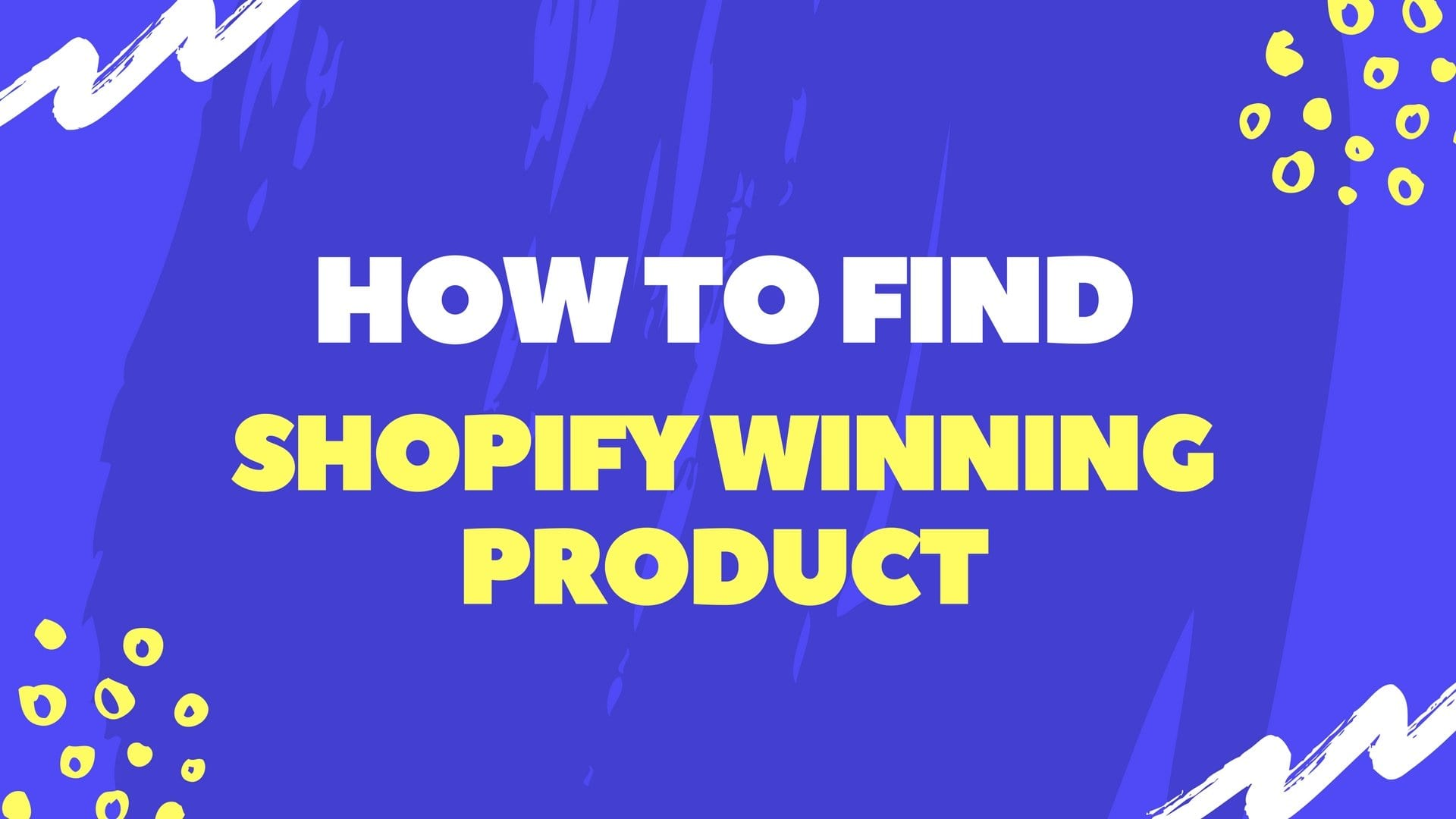 Killer Strategies to Find Shopify Winning Products & Shopify Best Sellers
