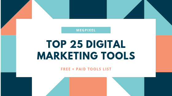 Top 25 Essential Digital Marketing Tools to Grow Your Business Today!