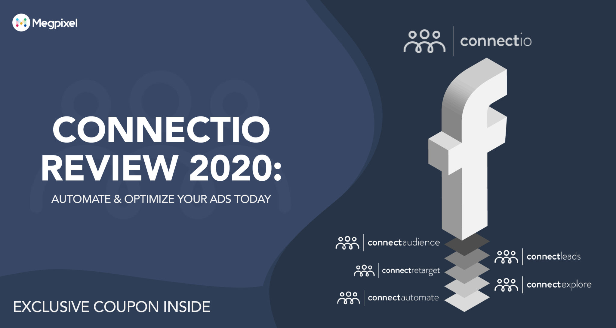Connectio Review 2019: Automate & Optimize Your Ads Today + Exclusive Discount Inside